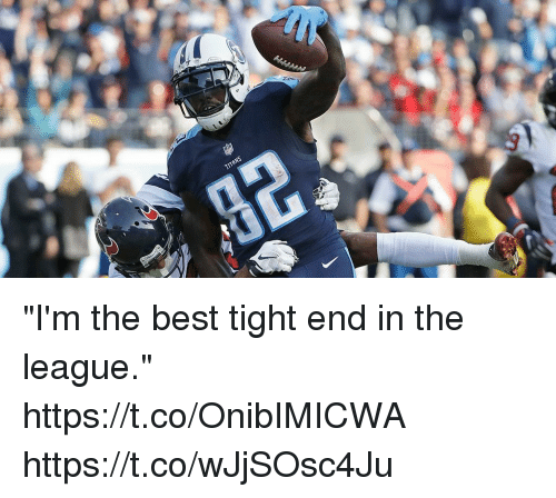 "Memes, Best, and The League: ""I'm the best tight end in the league."" https://t.co/OnibIMICWA https://t.co/wJjSOsc4Ju"