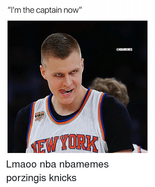 "Basketball, New York Knicks, and Nba: ""I'm the captain now""  @NBAMEMES  EWYORK Lmaoo nba nbamemes porzingis knicks"
