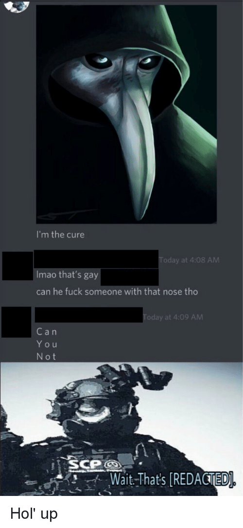 Im The Cure Oday At 408 Am Imao Thats Gay Can He Fuck Someone With