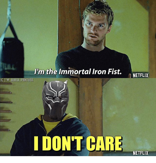 im the immortal iron fist netflix ig tw black ther 21648318 ✅ 25 best memes about im the immortal iron fist im the,Iron Fist Meme