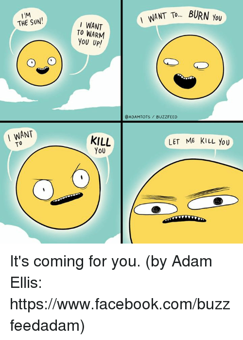 im the sun ou i want to warm you up 24194477 ✅ 25 best memes about coming for you coming for you memes