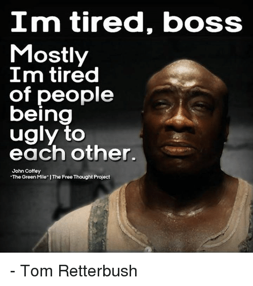 Love Each Other When Two Souls: 25+ Best Memes About Im Tired Boss