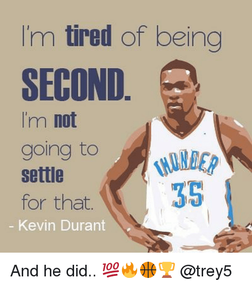 I'm Tired Of Being SECOND I'm Not Going To Settle Or Kevin