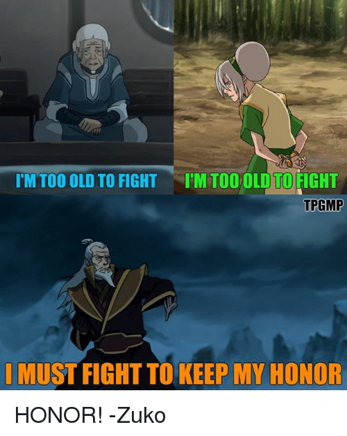 I'M TOO OLD TO FIGHT ITM DO OLD TO FIGHT TPGMP MUST FIGHT ...