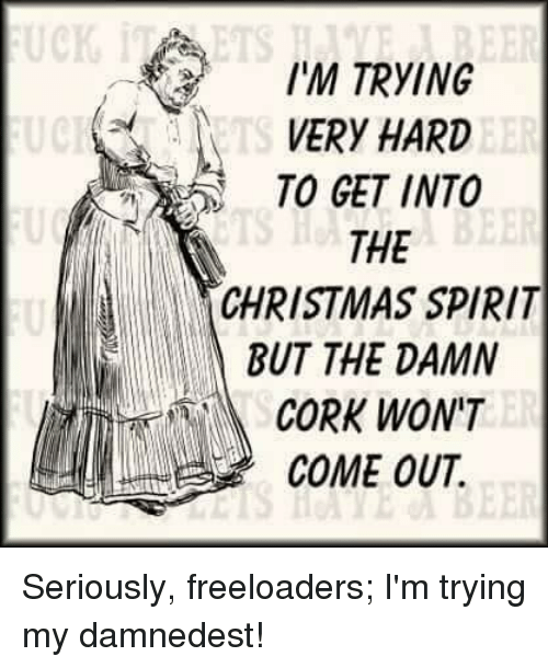 dank spirit and im trying very hard to get into the christmas - How To Get Into The Christmas Spirit