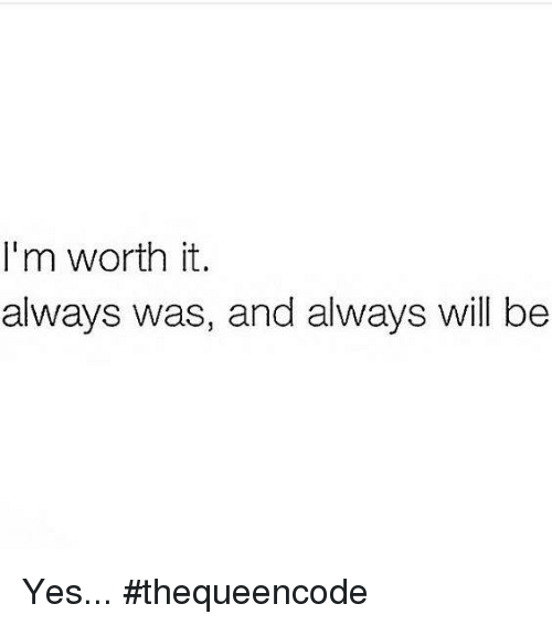 im worth it