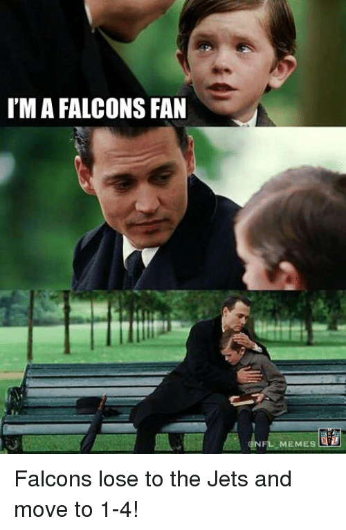 ima falcons fan memes falcons lose to the jets and 613270 ima falcons fan memes falcons lose to the jets and move to 1 4