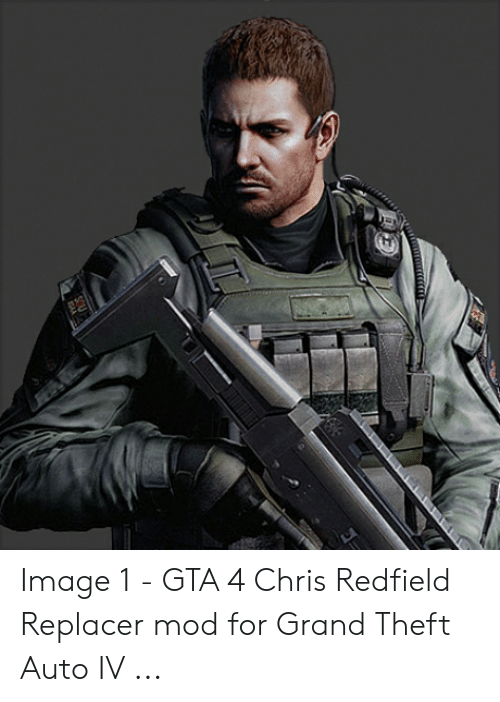 Image 1 Gta 4 Chris Redfield Replacer Mod For Grand Theft