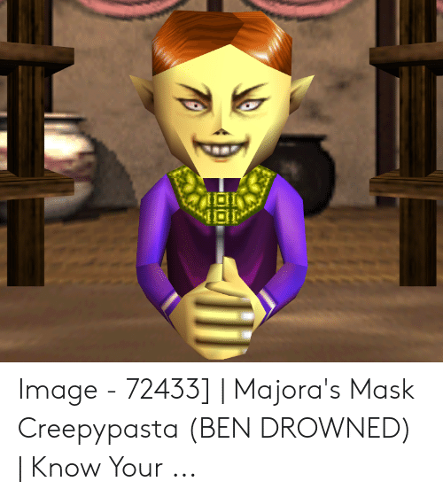 Image - 72433 | Majora's Mask Creepypasta BEN DROWNED | Know Your