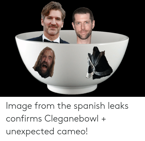 Spanish, Image, and Leaks: Image from the spanish leaks confirms Cleganebowl + unexpected cameo!