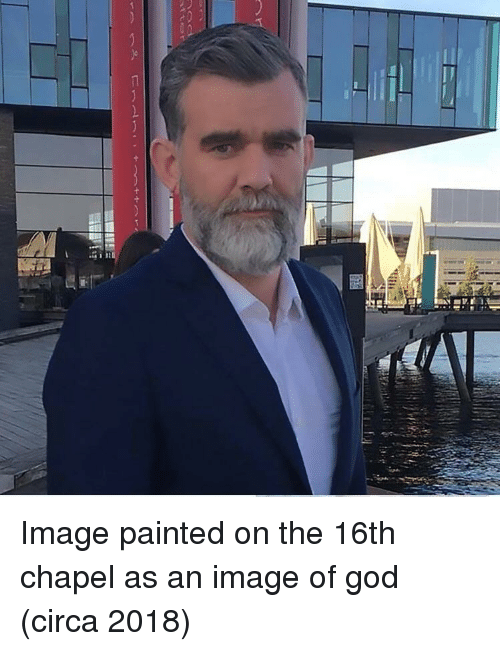God, Image, and Circa: Image painted on the 16th chapel as an image of god (circa 2018)