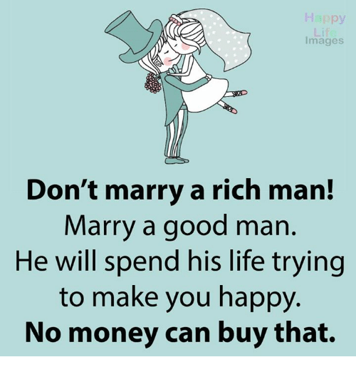 images dont marry a rich man marry a good man 14524281 images don't marry a rich man! marry a good man he will spend his