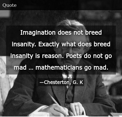 Imagination Does Not Breed Insanity Exactly What Does Breed