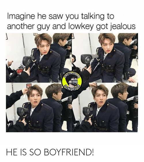Imagine He Saw You Talking to Another Guy and Lowkey Got Jealous