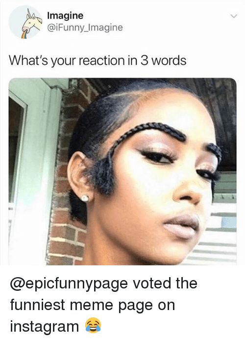 Instagram Meme On Sizzle: Imagine What's Your Reaction In 3 Words Voted The Funniest
