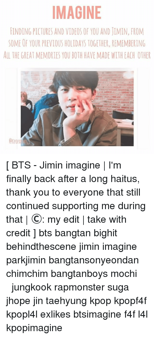 IMAGINE INDING PICTURES AND VIDEOS OF YOU AND JIMIN FROM