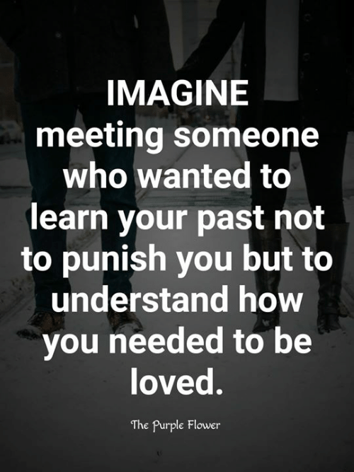 IMAGINE Meeting Someone Who Wanted to Learn Your Past Not to