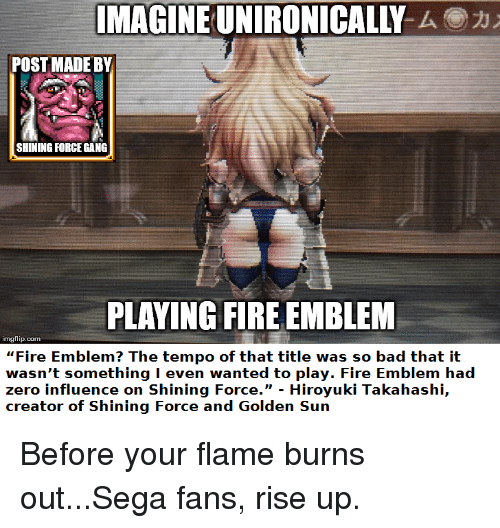 IMAGINE UNIRONICALLY a POST MADE BY SHINING FORCE GANG