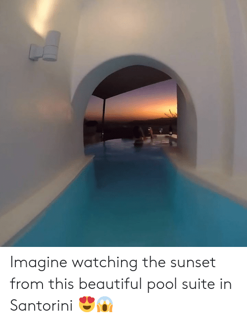 Beautiful, Pool, and Sunset: Imagine watching the sunset from this beautiful pool suite in Santorini 😍😱