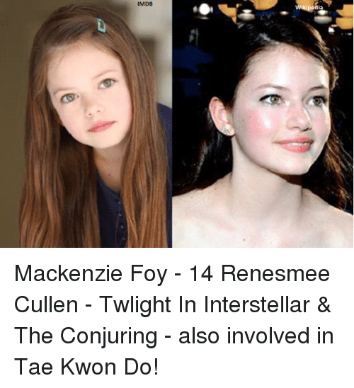Interstellar, Memes, and Imdb: IMDB Mackenzie Foy - 14 Renesmee Cullen - Twlight In Interstellar & The Conjuring - also involved in Tae Kwon Do!