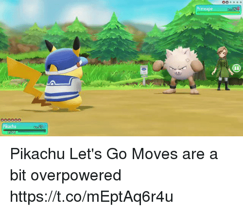me.me: imeape  Pikachu  276 Pikachu Let's Go Moves are a bit overpowered https://t.co/mEptAq6r4u