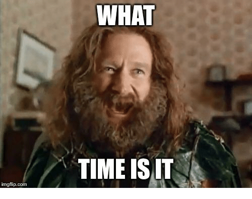 Image result for what time is it? meme