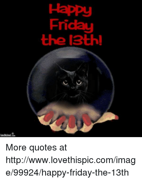 Imikimi Com Friday The 13th More Quotes At