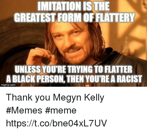 imitation is the greatest form of flattery