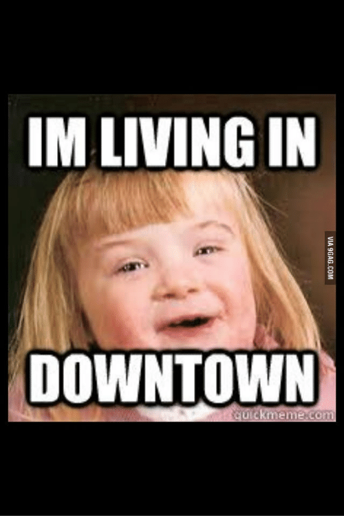 imlivingin downtown quick meme com 18051131 ✅ 25 best memes about down syndrome meme girl down syndrome
