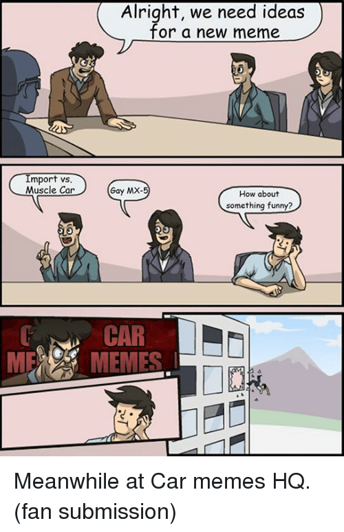 Import Vs Muscle Car Mf Alright We Need Ideas For A New Meme Gay Mx