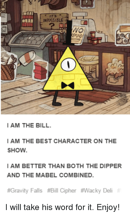 impossible i am the bill i am the best character 5611828 25 best gravity falls bill cipher memes no idea memes, keyhole memes