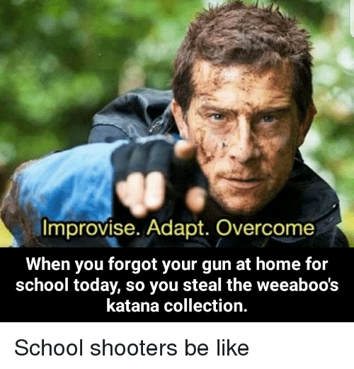 improvise adapt overcome when you forgot your gun at home 28026511 improvise adapt overcome when you forgot your gun at home foir