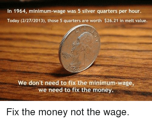 In 1964 Minimum-Wage Was 5 Silver Quarters Per Hour Today 2272013