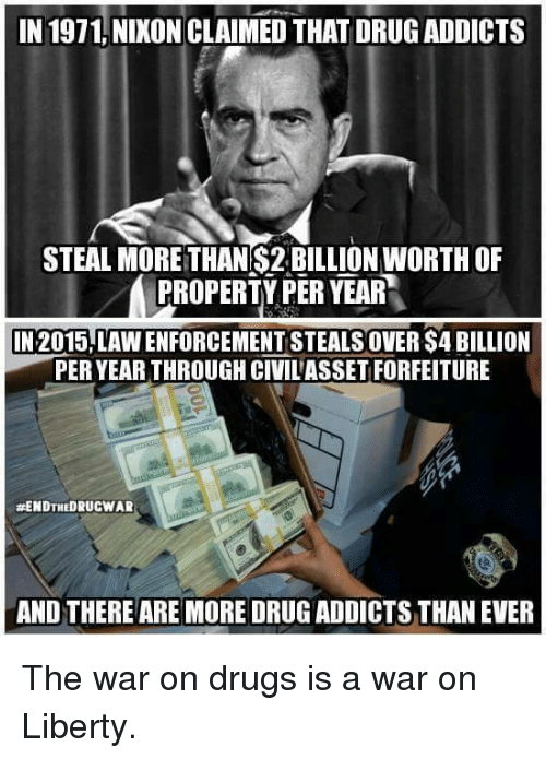 In 1971 NIXON CLAIMED THAT DRUG ADDICTS STEAL MORE THAN S2 ...  Drug War Memes