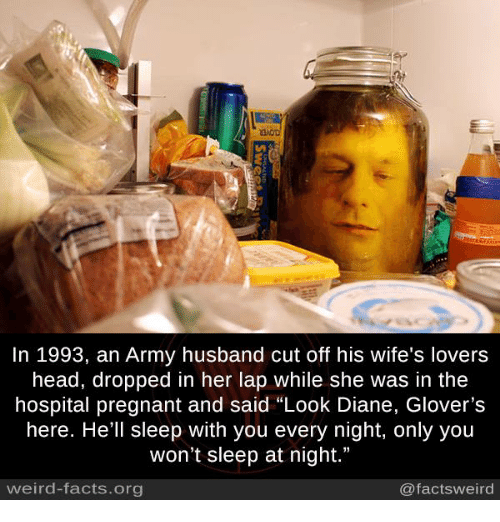 In 1993 an Army Husband Cut Off His Wife's Lovers Head Dropped in Her Lap While She Was in the ...