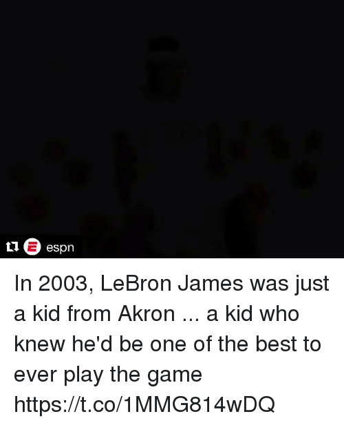 55aaff5a1e7 In 2003 LeBron James Was Just a Kid From Akron a Kid Who Knew He d ...