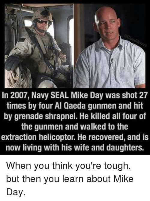 in 2007 navy seal mike day was shot 27 times 12333209 ✅ 25 best memes about navy seals navy seals memes