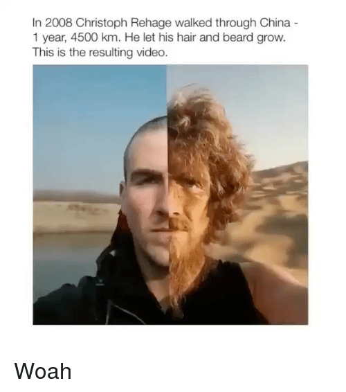 Beard, China, and Hair: In 2008 Christoph Rehage walked through China  1 year, 4500 km. He let his hair and beard grow.  This is the resulting video. Woah