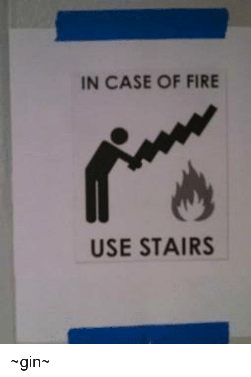25 Best Memes About In Case Of Fire Use Stairs In Case