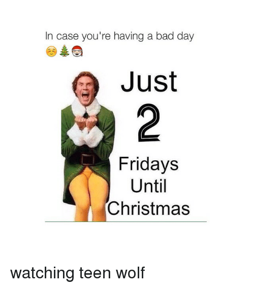 bad bad day and christmas in case youre having a bad