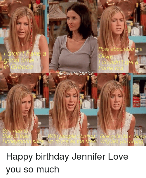 Birthday, Love, and Memes: in  Centralperks  SUNS up to  Rose aboung me  Okay  Pane OU Happy birthday Jennifer Love you so much♡