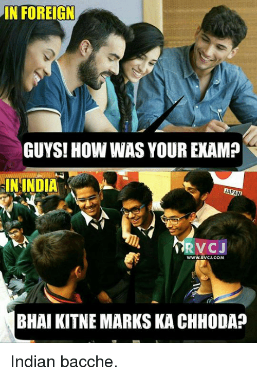 In Foreign Guys How Was Your Exam In India Napa Orv Cj