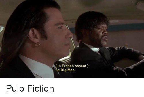 In French Accent Le Big Mac Pulp Fiction | Pulp Fiction Meme