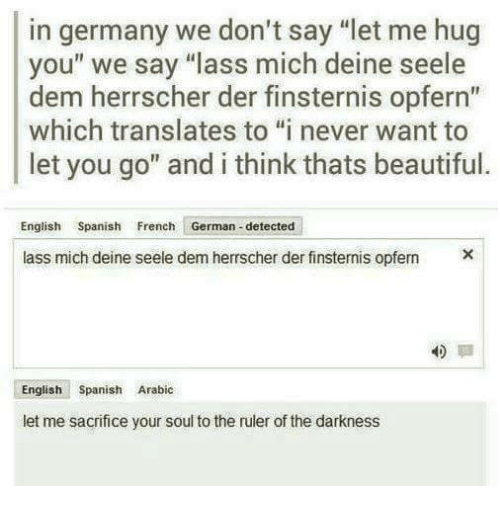 In Germany We Dont Say Let Me Hug You We Say Lass Mich Deine Seele