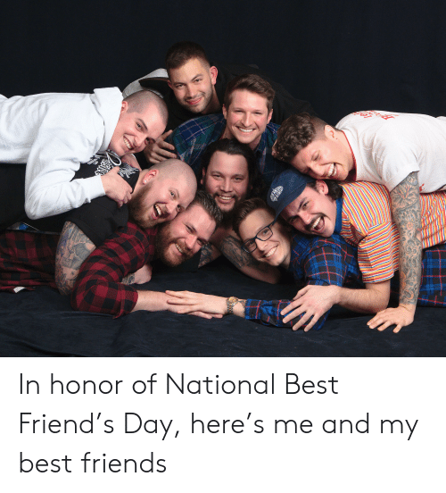 In Honor of National Best Friend's Day Here's Me and My Best Friends