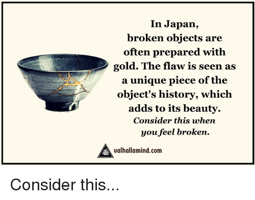 In Japan Broken Objects Are Often Prepared With Gold The Flaw Is Seen As A Unique -6256