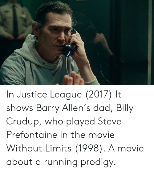 In Justice League 2017 It Shows Barry Allen's Dad Billy Crudup Who