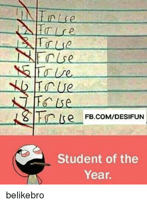 Memes, 🤖, and Student: -IN linl se  re  True  NIEn/se  NG / /e.  Tcue  hese  siTinlse  FB.COM/DESIFUN  tn lre-F  Student of the  Year. belikebro