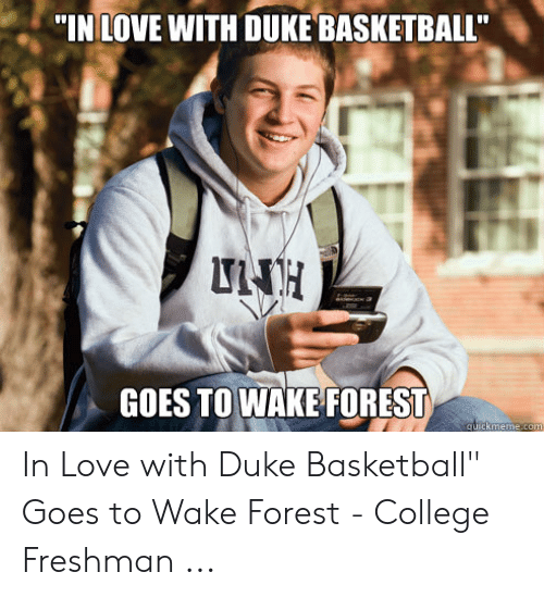 """Basketball, College, and Love: """"IN LOVE WITH DUKE BASKETBALL""""  HOLI  GOES TO WAKE FOREST  atickmeme.com In Love with Duke Basketball"""" Goes to Wake Forest - College Freshman ..."""