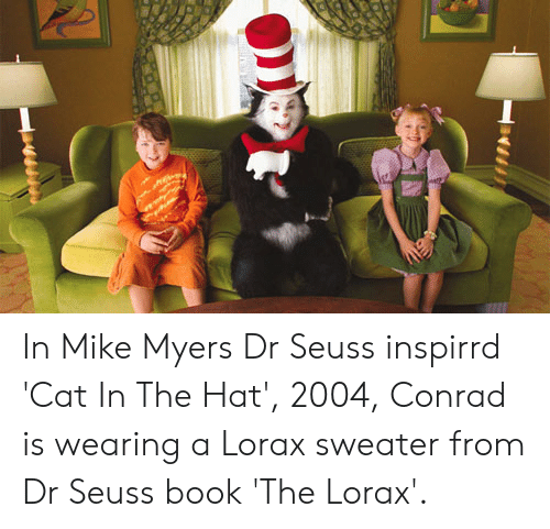 600fce4e In Mike Myers Dr Seuss Inspirrd 'Cat in the Hat' 2004 Conrad Is ...